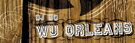 dj BC Wu-Tang Wu Orleans Mashups