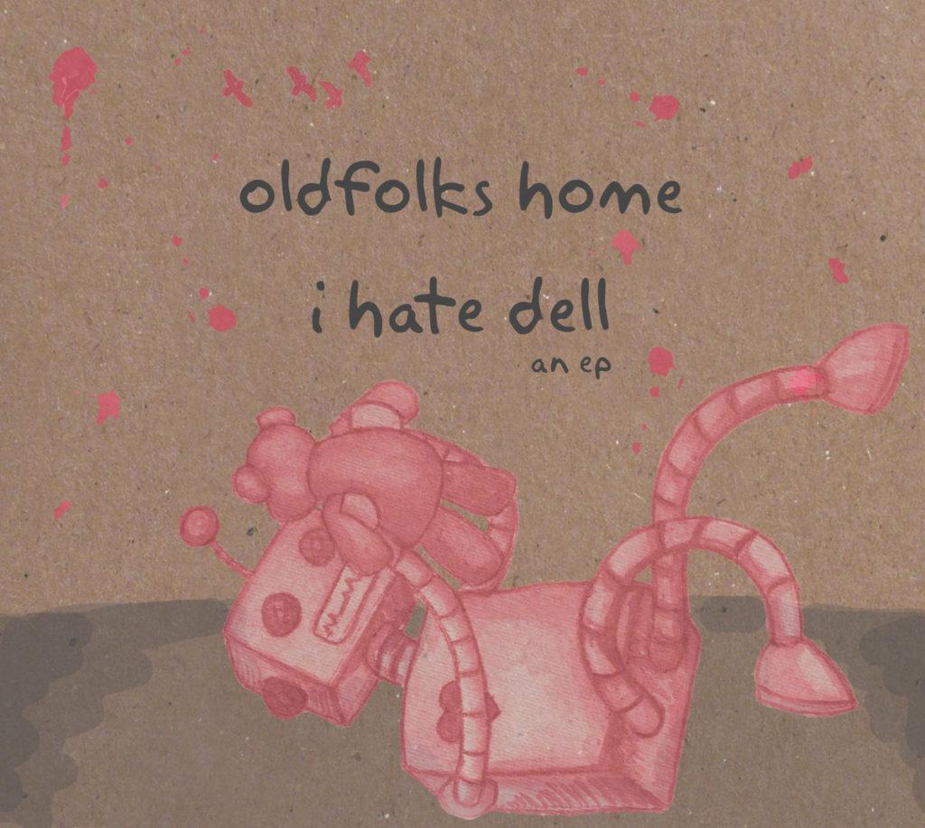 Oldfolks Home I Hate Dell