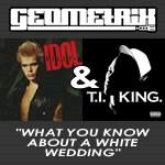 Billy Idol TI White Wedding Mashup