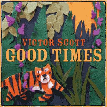 Victor Scott Good Times
